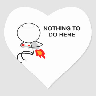 Nothing To Do Here - Heart Stickers