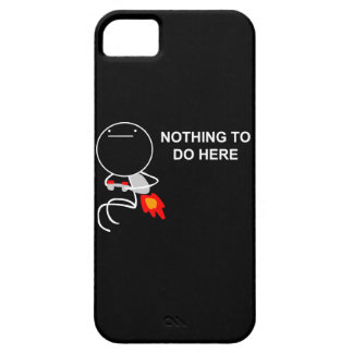 Nothing To Do Here - iPhone 5 Black Case iPhone 5 Cover
