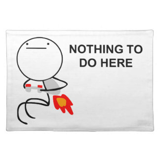 Nothing To Do Here - Placemat Cloth Placemat