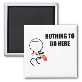 Nothing To Do Here Rage Face Meme 2 Inch Square Magnet