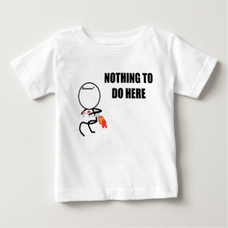 Nothing To Do Here Rage Face Meme Baby T-Shirt