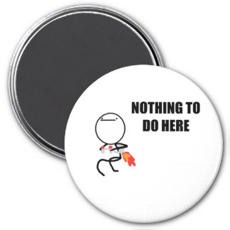 Nothing To Do Here Rage Face Meme Magnet
