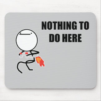 Nothing To Do Here Rage Face Meme Mouse Pad