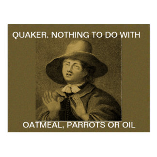 NOTHING TO DO WITH OATMEAL - Quaker meme Postcard