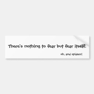 Nothing to fear car bumper sticker