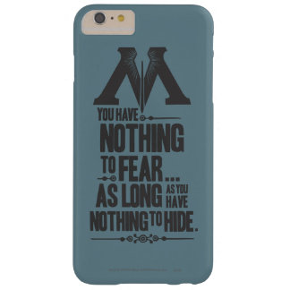 Nothing to Fear - Nothing to Hide Barely There iPhone 6 Plus Case