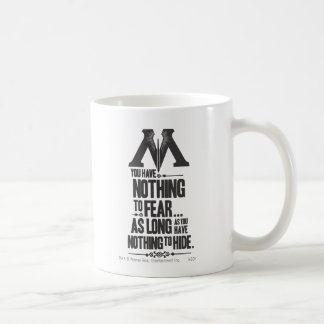 Nothing to Fear - Nothing to Hide Classic White Coffee Mug