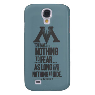 Nothing to Fear - Nothing to Hide Galaxy S4 Cover