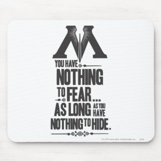 Nothing to Fear - Nothing to Hide Mousepads