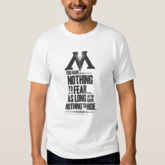 Nothing to Fear - Nothing to Hide Shirt