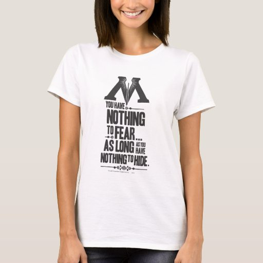 Nothing to Fear - Nothing to Hide T-Shirt