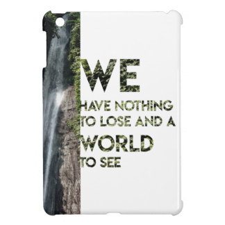 Nothing to Lose iPad Mini Cases