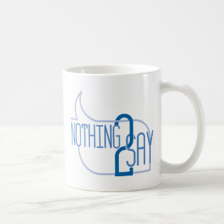 Nothing to Say Classic White Coffee Mug