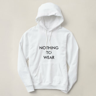 NOTHING TO WEAR HOODIE