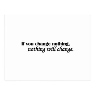 Nothing Will Change Postcards