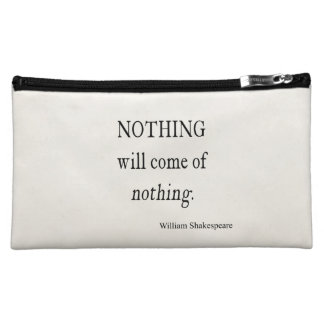 Nothing Will Come of Nothing Shakespeare Quote Makeup Bag