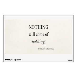 Nothing Will Come of Nothing Shakespeare Quote Room Decals