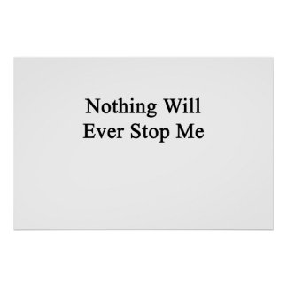 Nothing Will Ever Stop Me Poster