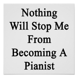 Nothing Will Stop Me From Becoming A Pianist Poster