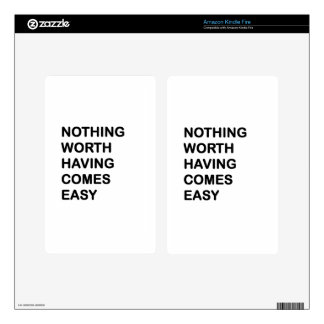 Nothing Worth Having Come Easy Kindle Fire Decal