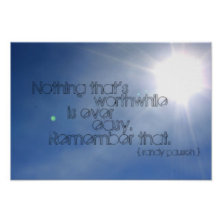 """""""Nothing Worthwhile..."""" Randy Pausch Quote Poster"""