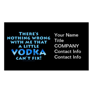 NOTHING WRONG WITH ME VODKA CAN'T FIX BUSINESS CAR Double-Sided STANDARD BUSINESS CARDS (Pack OF 100)