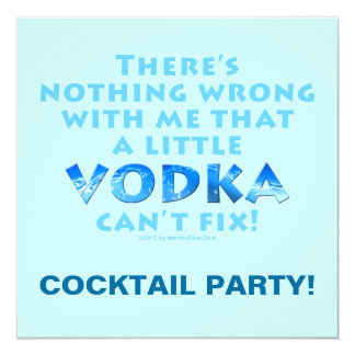 NOTHING WRONG WITH ME VODKA CAN'T FIX COCKTAIL PAR CARD