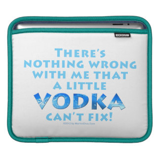 NOTHING WRONG WITH ME VODKA CAN'T FIX iPAD - LAPTO iPad Sleeve