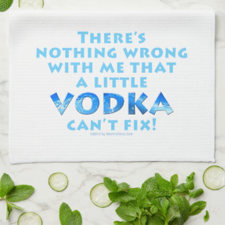 NOTHING WRONG WITH ME VODKA CAN'T FIX KITCHEN - BA HAND TOWEL