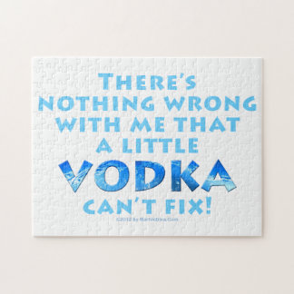 NOTHING WRONG WITH ME VODKA CAN'T FIX PUZZLE