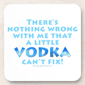 NOTHING WRONG WITH ME VODKA CAN'T FIX SET OF 6 COR BEVERAGE COASTER