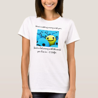 Nothing wrong with you T-Shirt