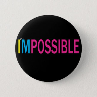 Nothing's Impossible Button