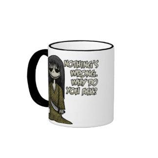 Nothing's Wrong Mug