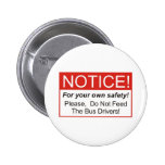 Notice / Bus Driver Pin
