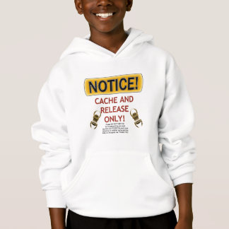 NOTICE CACHE AND RELEASE ONLY! GEOCACHING HOODIE
