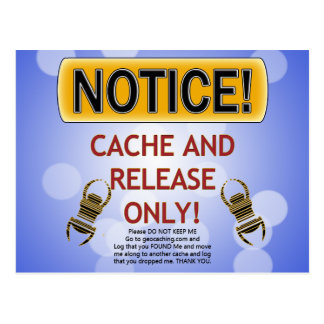 NOTICE CACHE AND RELEASE ONLY! GEOCACHING POSTCARD