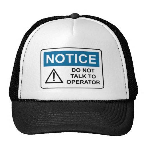 NOTICE Do Not Talk To Operator Trucker Hat