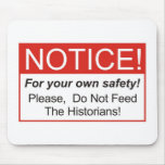 Notice / Historian Mousepad