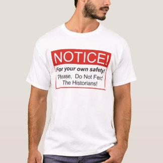Notice / Historian T-Shirt