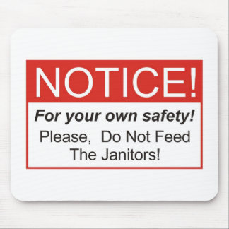 Notice / Janitor Mouse Pad