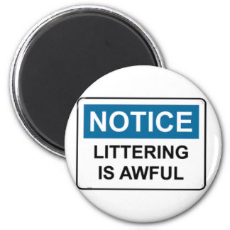 NOTICE Littering Is Awful 2 Inch Round Magnet