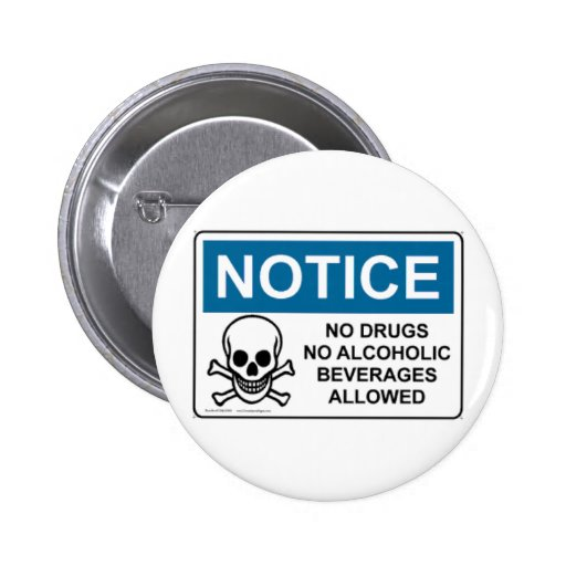 NOTICE No Drugs Or Alcohol 2 Inch Round Button