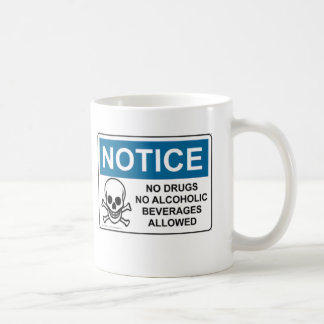 NOTICE No Drugs Or Alcohol Coffee Mug