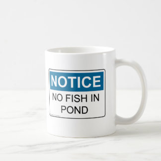 NOTICE No Fish In Pond Mugs