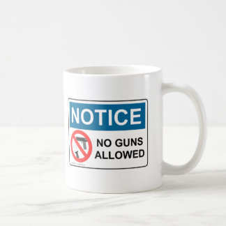 NOTICE NO GUNS ALLOWED MUG