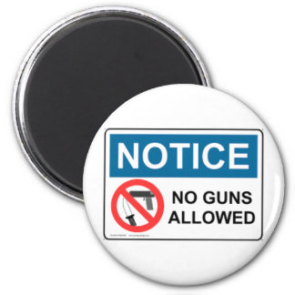 NOTICE NO GUNS ALLOWED REFRIGERATOR MAGNET