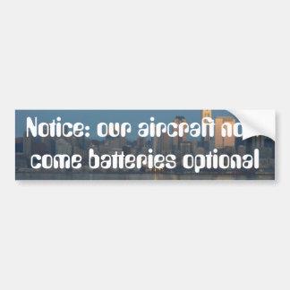 Notice: our aircraft now come batteries optional car bumper sticker