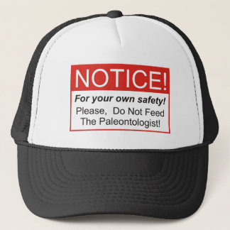 Notice / Paleontologist Trucker Hat