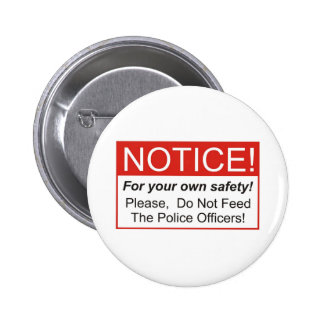 Notice / Police Officer Pinback Button